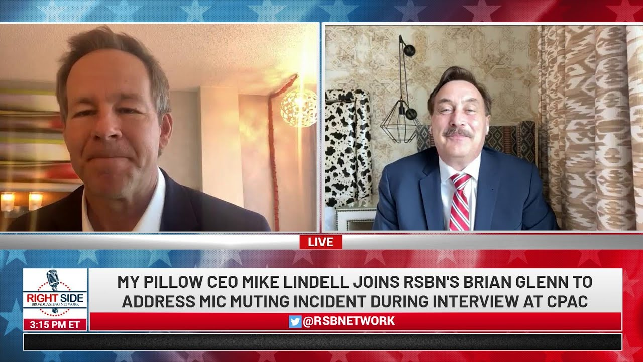 "WATCH: MY PILLOW CEO MIKE LINDELL ADDRESSES ""MIC-MUTING"" INCIDENT DURING RSBN CPAC INTERVIEW"